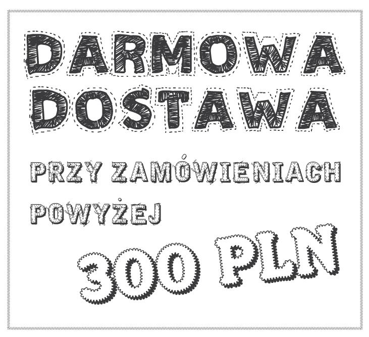 Darmowa dostawa na terenie Polski od 300pln